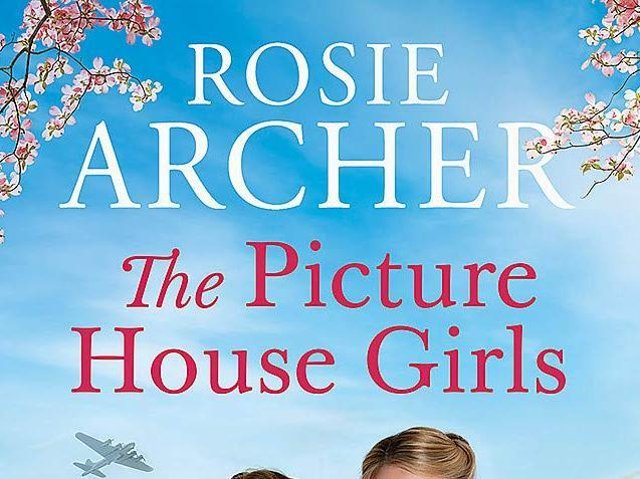 The Picture House Girls By Rosie Archer